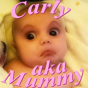 Carly aka Mummy